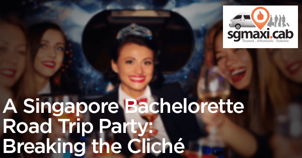 a-singapore-bachelorette-road-trip-party-breaking-the-cliche