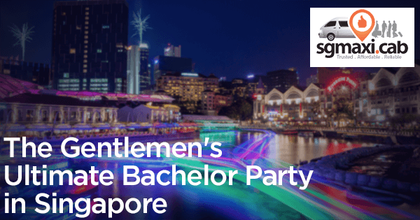 the-gentlemans-ultimate-bachelor-party-in-singapore