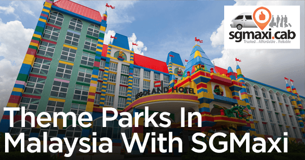 theme-parks-in-Malaysia-with-SGMAXI-MaxiCab