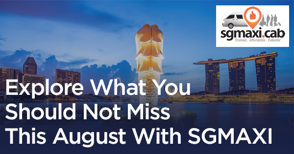 Explore What You Should Not Miss This August With SGMAXI