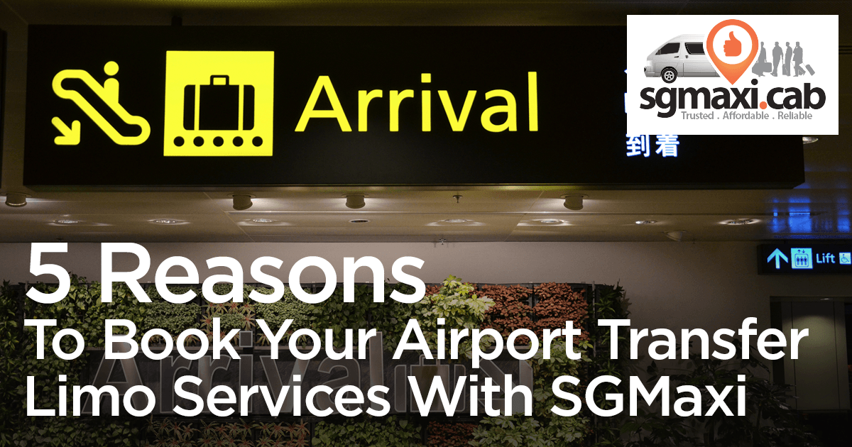 5-reasons-to-book-your-airport-transfer-limo-services-with-sgmaxi
