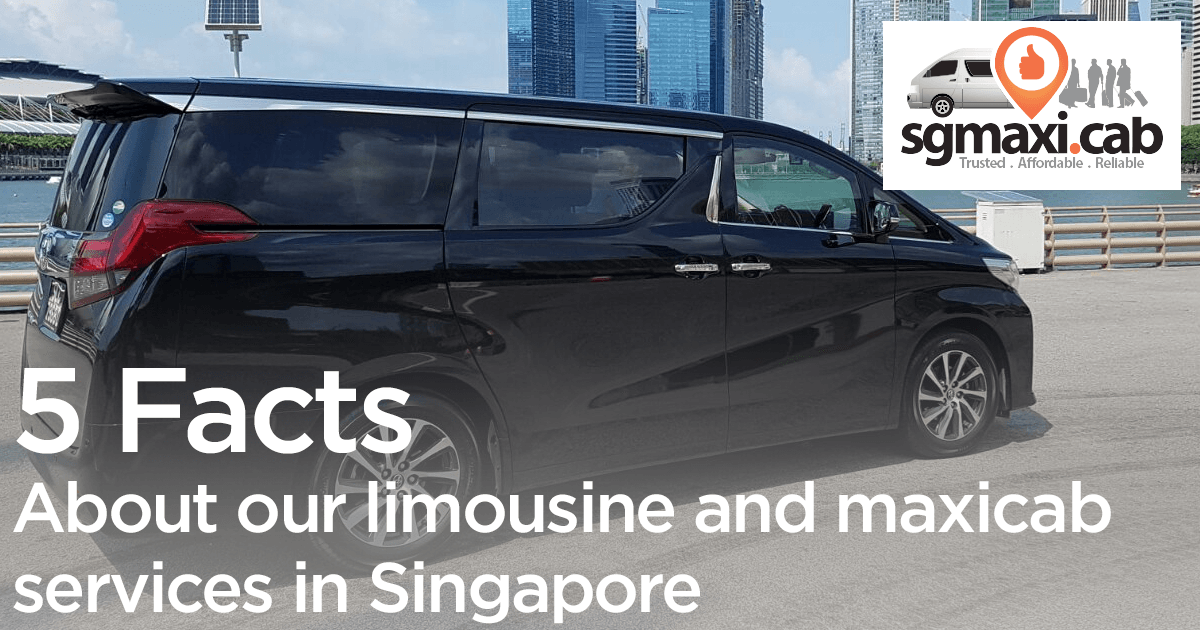 facts-about-our-limousine-and-maxicab-services-in-singapore