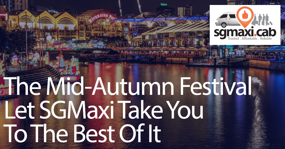the-mid-autumn-festival-let-sgmaxi-take-you-to-the-best-of-it-compressor